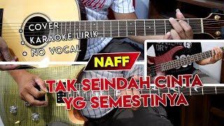 NAFF - TAK SEINDAH CINTA YANG SEMESTINYA | FULL Cover Gitar Chord + Melodi | Karaoke Lirik Sobat P