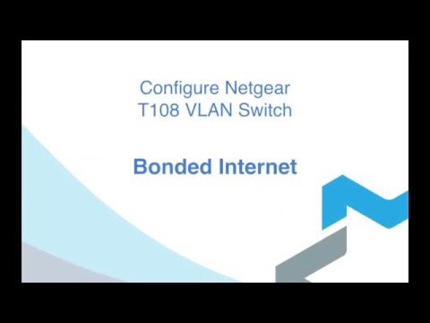 Configuring a Netgear VLAN switch for use with Bonded Internet