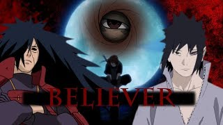 Uchiha Clan Amv||believer(Naruto)