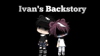 Ivan's Backstory