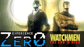 Zero Experience- Watchmen: The End is Nigh