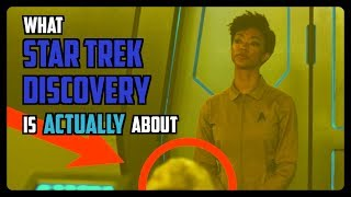 What Star Trek Discovery is ACTUALLY About.