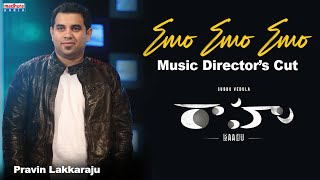 Emo Emo Emo Music Director's Cut Full Video Song | Pravin Lakkaraju | Raahu Movie | Madhura Audio
