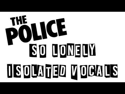 The Police - So Lonely Isolated Vocals (Acapella)