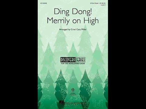 Ding Dong! Merrily On High (3-Part Mixed) - Arranged by Cristi Cary Miller