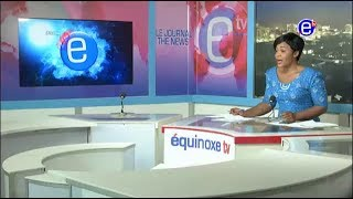 THE 6 PM NEWS EQUINOXE TV FRIDAY, MAY 25TH 2018