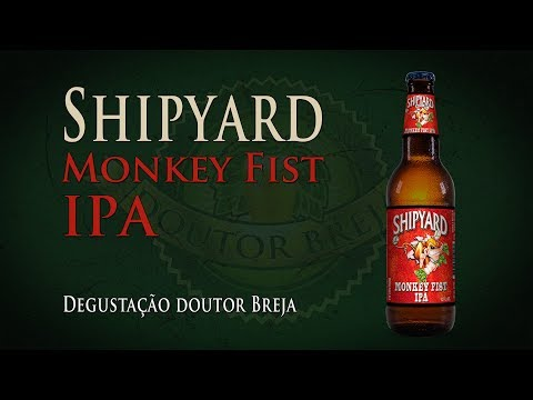 Shipyard Monkey Fist IPA | Degustação Doutor Breja | DB#135