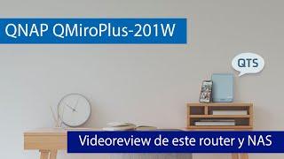 QNAP QMiroPlus-201W: Videoreview de este router WiFi con funciones de servidor NAS y puerto 2.5G
