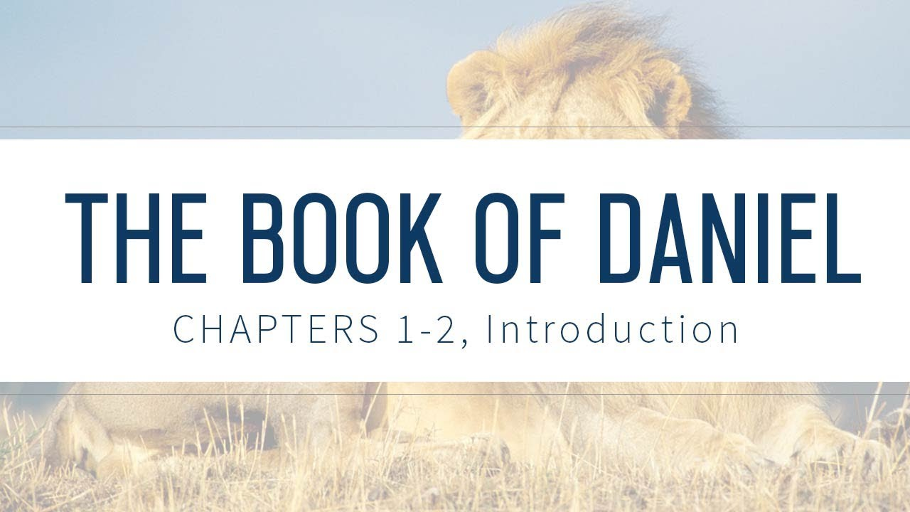 Book of Daniel: Chapters 1-2: Introduction | Bible Study | Grace thru Faith