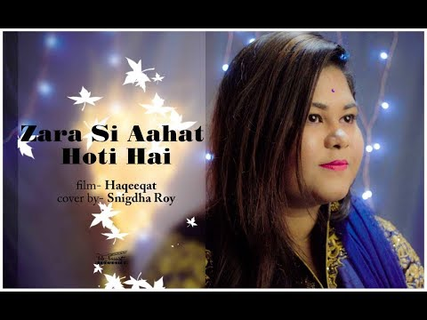 Zara Si Aahat Hoti Hai ( Haqeeqat) || Cover by Snigdha Roy || bb_bassist Production
