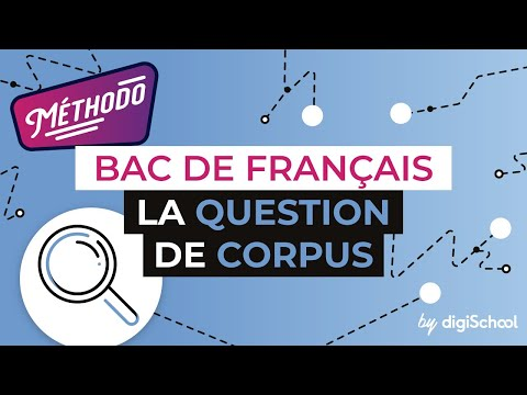 Comment traiter la question de corpus - Méthodologie écriture - digiSchool