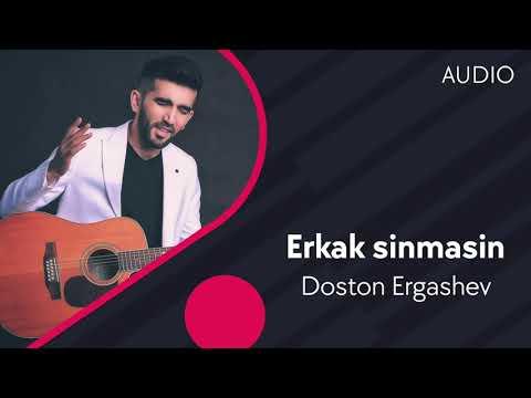 Doston Ergashev - Erkak Sinmasin
