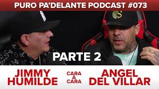 Cara A Cara: Jimmy Humilde y Angel Del Villar - Parte 2