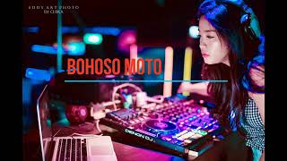 Single Terbaru -  Dj Bohoso Moto Remix Full Music