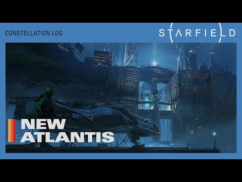Starfield: Location Insights (Developer Commentary) - New Atlantis