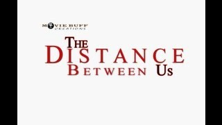Music video for the feature film, The Distance Between Us