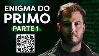 O ENIGMA PRIMO RICO | Pt. 1 (o enigma pagou R$ 100 MIL)