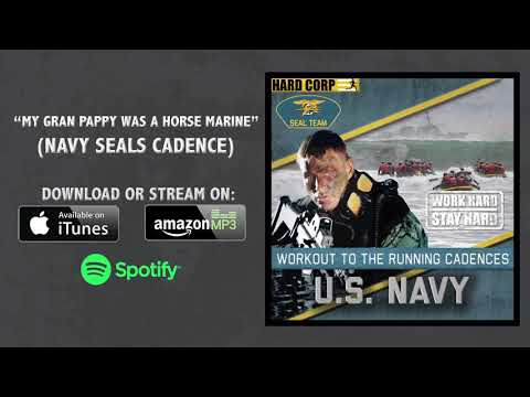 My Gran Pappy Was A Horse Marine - NAVY SEALs Cadence