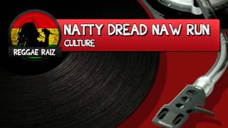 Culture - Natty Dread Naw Run