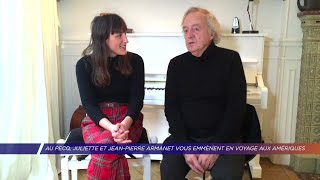 Yvelines | Le Pecq : Juliette Armanet et Jean-Pierre Armanet vous emmènent en voyage aux Amériques