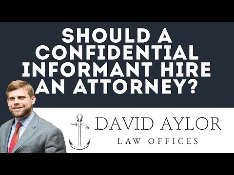 Should A Confidential Informant Hire an Attorney? | Criminal Defense