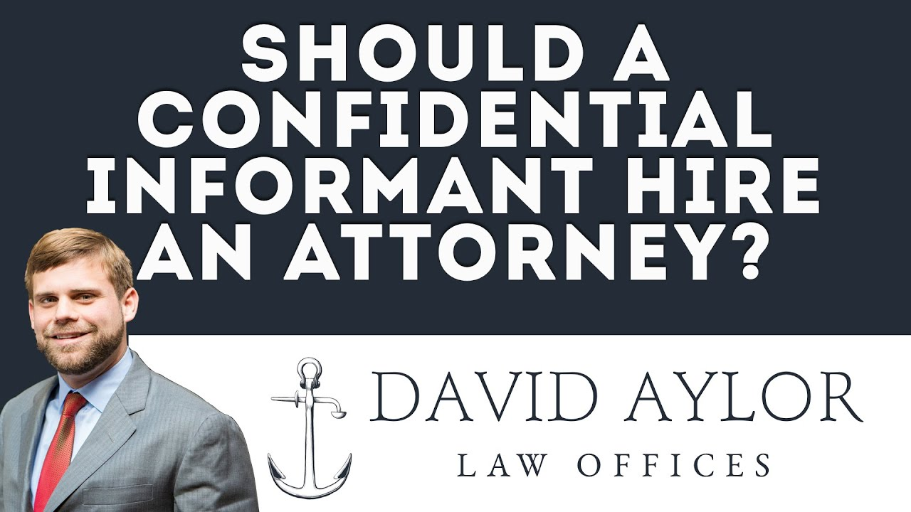 Should A Confidential Informant Hire an Attorney? | Criminal Defense Lawyer  Charleston SC