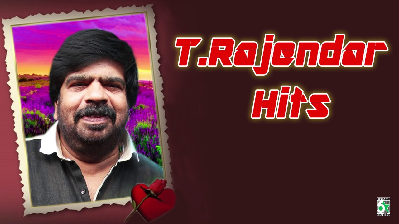 T Rajendar Super Hit Famous Audio Jukebox Youtube