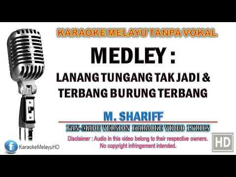 M. Shariff - Lanang Tunang Tak Jadi & Terbang Burung Terbang | Karaoke Tanpa Vokal | Lirik Video HD