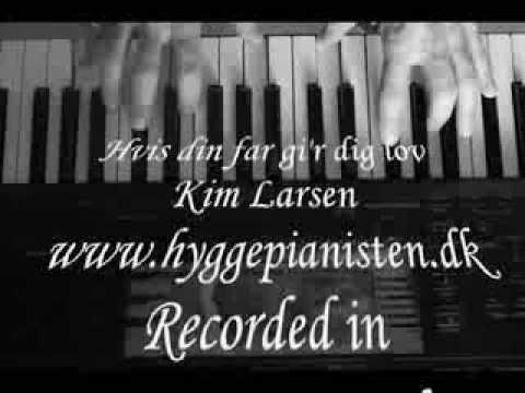 Hvis din far gi'r dig lov - Kim Larsen - by Hyggepianisten