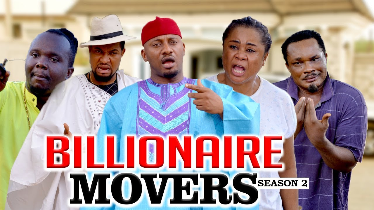 Download BILLIONAIRE MOVERS 2 (YUL EDOCHIE) - LATEST NIGERIAN NOLLYWOOD MOVIES