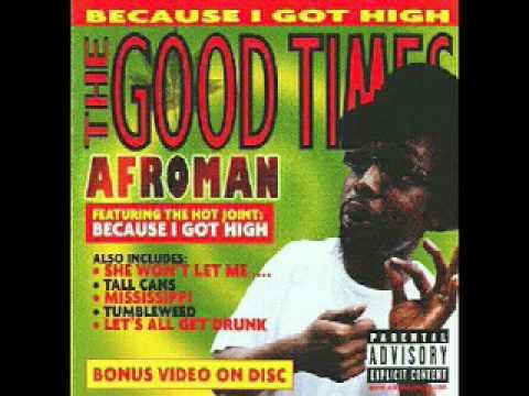 Afroman- Because i got high