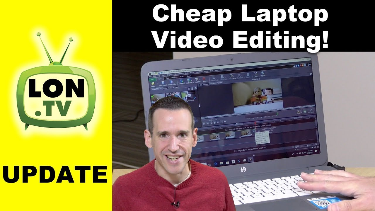 Editing Video on Cheap Laptops - 2018 Edition