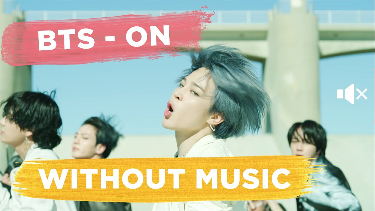 BTS (방탄소년단) 'ON' - Without Music - MUTED VERSION