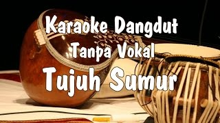Video Karaoke Tujuh Sumur Dangdut download MP3, 3GP, MP4, WEBM, AVI, FLV Juni 2018