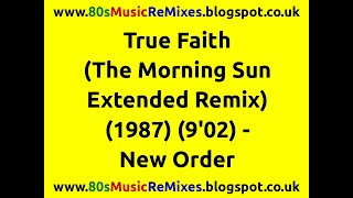 True Faith (The Morning Sun Extended Remix) - New Order | 80s Club Mixes | 80s Club Music | 80s Pop