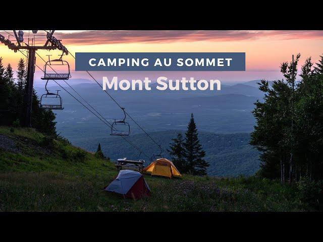 ⛺ CAMPING au sommet du Mont Sutton : vin rouge et coucher de soleil !