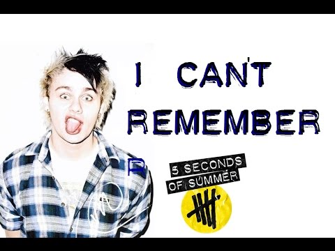 5SOS - I Can't Remember (Lyrics + GIFS) [Calum Hood & Michael Clifford/ 5 Seconds Of Summer]
