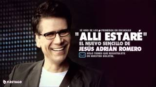 Jesús Adrián Romero ' Allí Estaré '