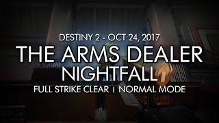 Destiny 2 - Nightfall: The Arms Dealer - Full Strike Clear Gameplay (Week 8)