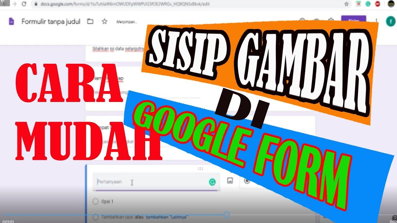 CARA MUDAH SISIP GAMBAR DI GOOGLE FORM - YouTube