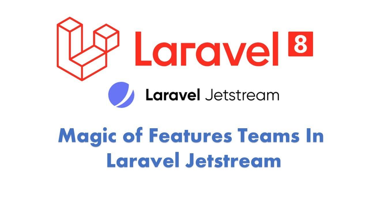Laravel 8 New Magic Features Laravel Jetstream with Teams