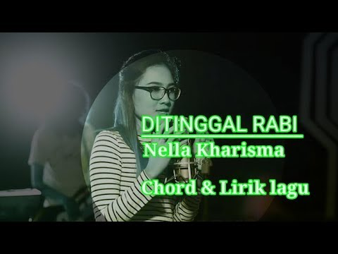 Ditinggal rabi - Nella Kharisma [Chord & Lirik]