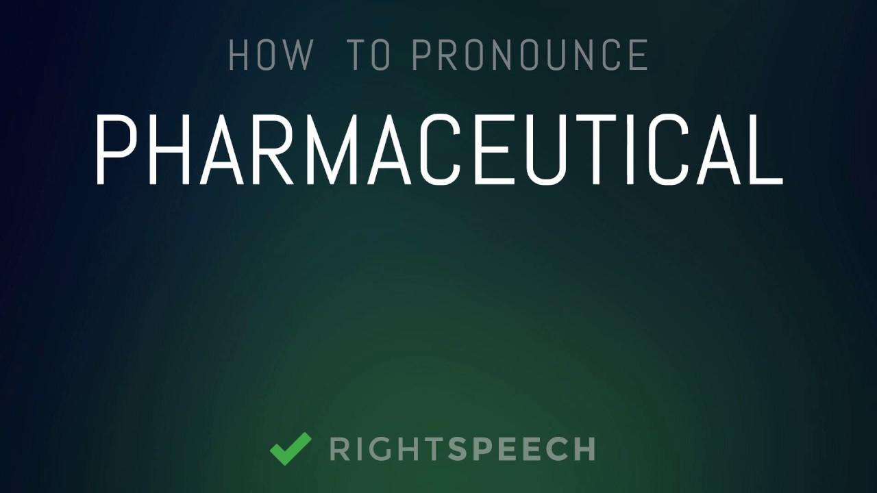 Pharmaceutical - How to pronounce Pharmaceutical