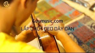 LẮP CHỐT ĐEO DÂY ĐÀN (Guumusic - Acoustic Vinh) | Guitar Nghệ An