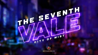 Seventh Vale: City of Mist E00 - Character Creation