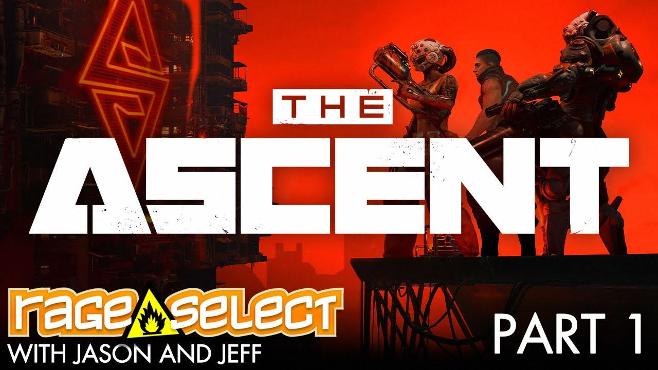 The Ascent (The Dojo) Let's Play - Part 1