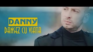 Danny - Dansez Cu Viata (oficial Video) 2018