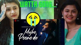 Mujhe Peene Do - Darshan Raval | Reaction | Romantic Song 2020 | Indie Music Label