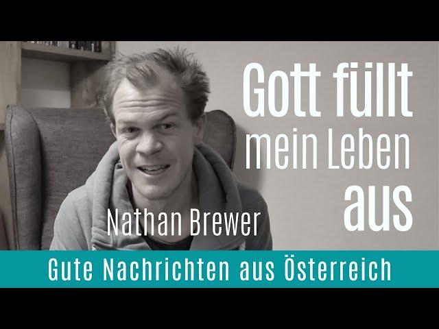 Gott füllt mein Leben aus | Nathan Brewer | Hallelujah TV Österreich