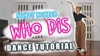 Download lagu SECRET NUMBER (시크릿넘버) 'WHO DIS' DANCE TUTORIAL | Step by Step ID